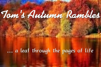 Tom's Autumn Rambles with Joseph Tom Riach
