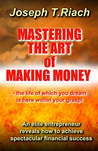 Mastering The Art Of Making Money, successful lifestyle paperback and ebook written by Joseph Tom Riach