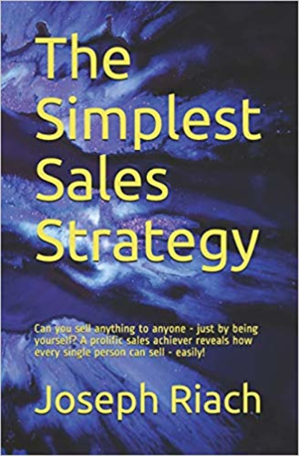 The Simplest Sales Strategy  is Tom Riach's paperback and ebook about how anyone can sell professionally or just improve their life